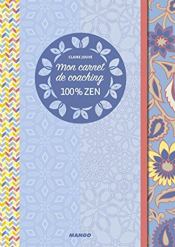 Mon carnet de coaching 100% zen par Claire Jouve