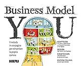 Business Model You: Il metodo in una pagina per reinventare la propria carriera