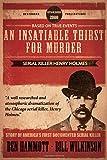 An Insatiable Thirst for Murder: Serial Killer Henry Holmes - The Novel