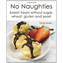 No Naughties: Sweet Treats without Sugar, Wheat, Gluten and Yeast of Moles, Tarja on 16 July 2012