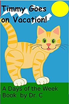 (books For Kids) Timmy Goes On Vacation: Sailing Around The World! (books For Kids And Bedtime Stories Book 10) por Dr. C