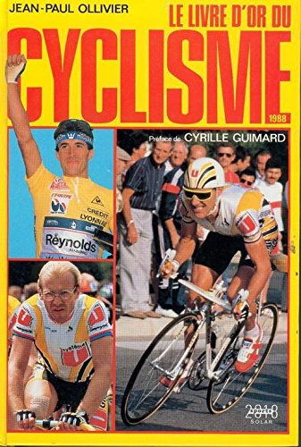 Le livre d'or du cyclisme. 1988 par Ollivier Jp