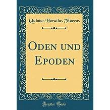 Oden und Epoden (Classic Reprint)