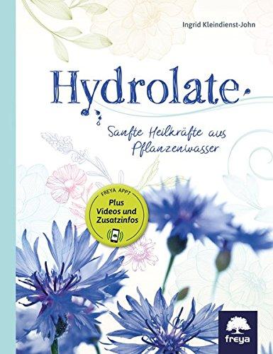 Hydrolate: Helfer aus dem Pflanzenreich