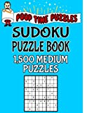 Poop Time Puzzles Sudoku Puzzle Book, 1,500 Medium Puzzles: Work Them Out With a Pencil, You'll Feel So Satisfied When You're Finished: Volume 24