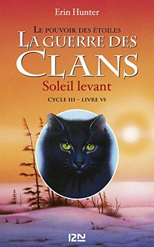 La Guerre Des Clans Cycle III : Soleil Levant Tome 6