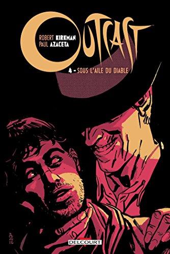 Outcast 04: Sous l'aile du Diable