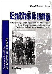 Enthüllung: Aufzeichnungen und Fotos aus dem Feldzug gegen Frankreich und dem Krieg gegen die Sowjetunion 1940 bis 1945