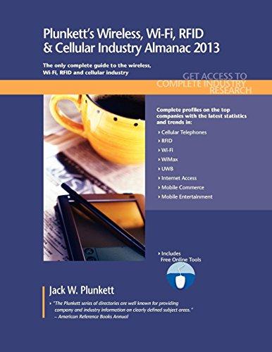Plunkett's Wireless, Wi-Fi, RFID & Cellular Industry Almanac 2013 (Plunkett's Industry Almanacs) por Jack W. Plunkett