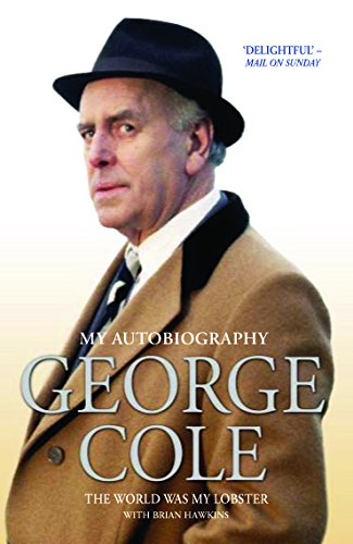 george-cole-the-world-was-my-lobster
