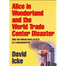Alice in Wonderland and the World Trade Center Disaster by David Icke (2002-09-30)