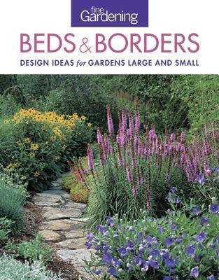 [( Fine Gardening Beds & Borders: Design Ideas for Gardens Large and Small By Fine Gardening ( Author ) Paperback Jan - 2013)] Paperback