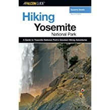 Hiking Yosemite National Park, 2nd (Regional Hiking Series)