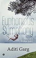Euphonious Symphony: Voice of a Broken Heart