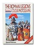 The Roman Legions Recreated in Colour Photographs (Europa Militaria Special)