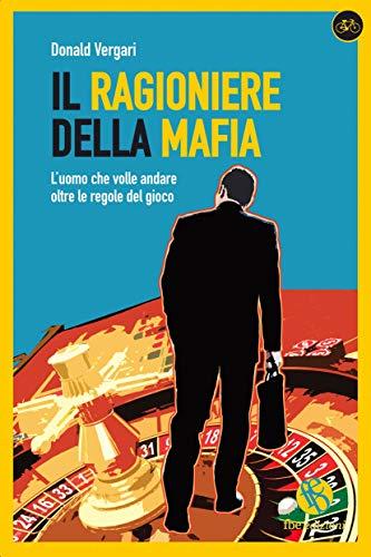 IL RAGIONIERE DELLA MAFIA Ebook: IL DESTINO MESCOLA LE CARTE ... NOI GIOCHIAMO LA PARTITA (Bicicletta) (Italian Edition) par DONALD VERGARI