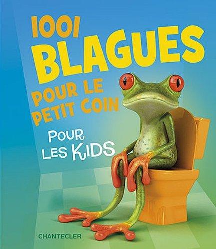 1001 blagues pour le petit coin pour les kids