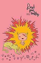 First Year Healthy by Michael DeForge (2015-01-20)