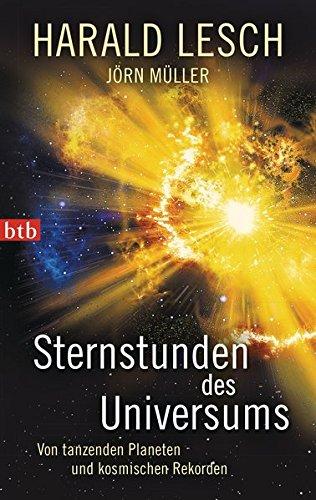 Download Sternstunden des Universums: Von tanzenden Planeten und kosmischen Rekorden