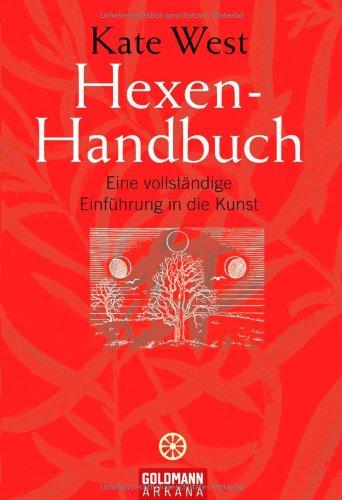 Hexen-Handbuch: Eine vollständige Einführung in die Kunst