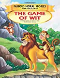 The Game of Wit - Book 15 (Famous Moral Stories from Panchtantra)