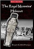 The Royal Mummies' Hideout (English Edition)