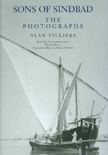 Sons of Sindbad: The Photographs: Dhow Voyages with the Arabs in 1938 -39