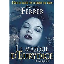 Le masque d'Eurydice: [Thriller d'espionnage]