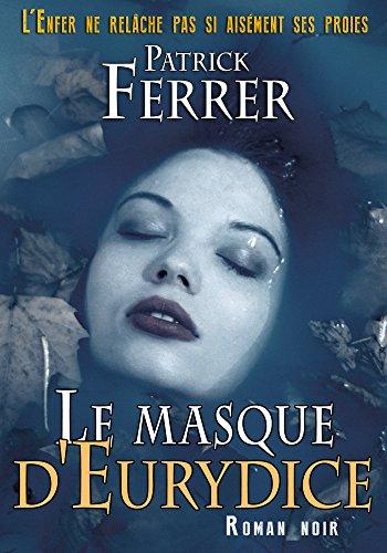 Le masque d'Eurydice: [Roman noir/Thriller]