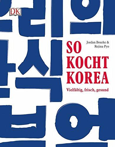 Preisvergleich Produktbild So kocht Korea: Vielfältig,  frisch,  gesund