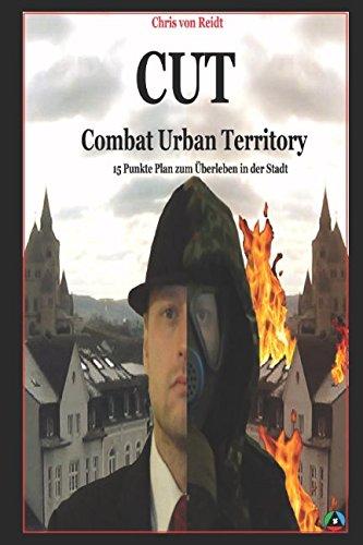 CUT - Combat Urban Territory: 15 Punkte Plan zum Überleben in der Stadt
