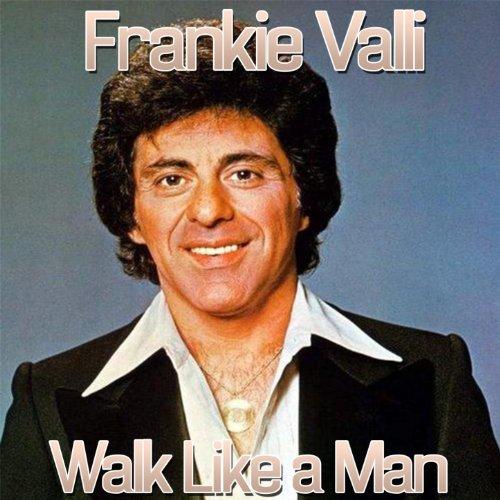 Walk Like a Man (feat. The Fou...
