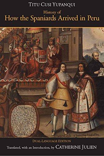 History of How the Spaniards Arrived in Peru: (Relascion de como los Espanoles Entraron en el Peru), Dual-Language Edition (Hackett Classics)