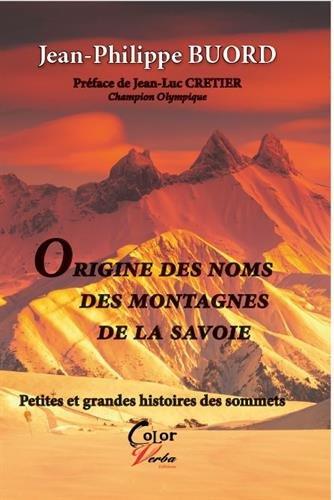 Origines des noms des montagnes de la Savoie : Petites et grandes histoires des sommets