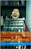 Teil 7 - Der kleine Korea-Knigge: Ratgeber Studieren in Korea