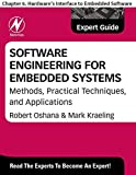 Software Engineering for Embedded Systems: Chapter 6. Hardware's Interface to Embedded Software