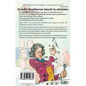 Perché Beethoven lanciò lo stufato e molte altre storie sulla vita dei grandi compo
