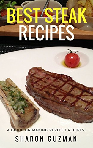 Best Steak Recipes : 50 Delicious of Best Steak Cookbooks (Best Steak Recipes, Best Steak Recipe, Best Steak Cookbook, Best Steak Cookbooks, Best Steak ... Recipes Book Series No.13) (English Edition) (Serie Steak)
