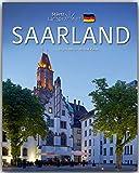 Horizont SAARLAND - 160 Seiten Bildband mit 250 Bildern - STÜRTZ Verlag - Michael Kühler (Autor), Brigitte Merz (Fotografin)