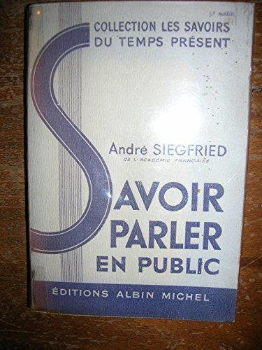 Savoir parler en public par Siegfried Andre