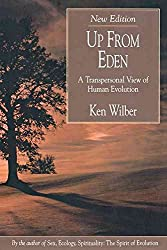 [Up from Eden: Transpersonal View of Human Evolution] (By: Ken Wilber) [published: May, 2007]