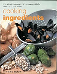 The World Encyclopedia of Cooking Ingredients