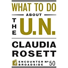 What to Do about the U.N (Encounter Broadsides)