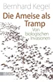 Die Ameise als Tramp: Von biologischen Invasionen (Taschenbücher)