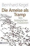 Taschenbücher: Die Ameise als Tramp: Von biologischen Invasionen - Bernhard Kegel