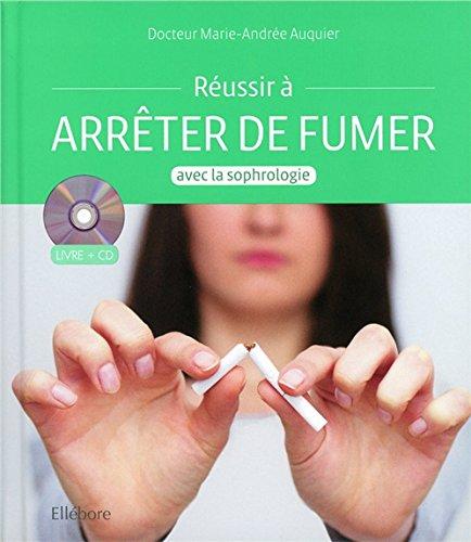 Réussir à arrêter de fumer avec la sophrologie - Livre + CD par Dr. Marie-Andrée Auquier