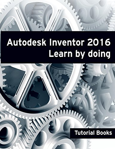 Autodesk Inventor 2016 Learn by doing (English Edition)