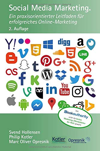 Social Media Marketing: Ein praxisorientierter Leitfaden für erfolgreiches Online-Marketing (Opresnik Management Guides, Band 12)