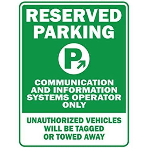 Teeburon RESERVED PARKING Communication And Information Systems Operator ONLY unauthorized vehicles will be tagged Parking (System Operator)