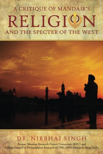 The Critique of Mandair's Religion and the Specter of the West. por Dr. Nirbhai Singh